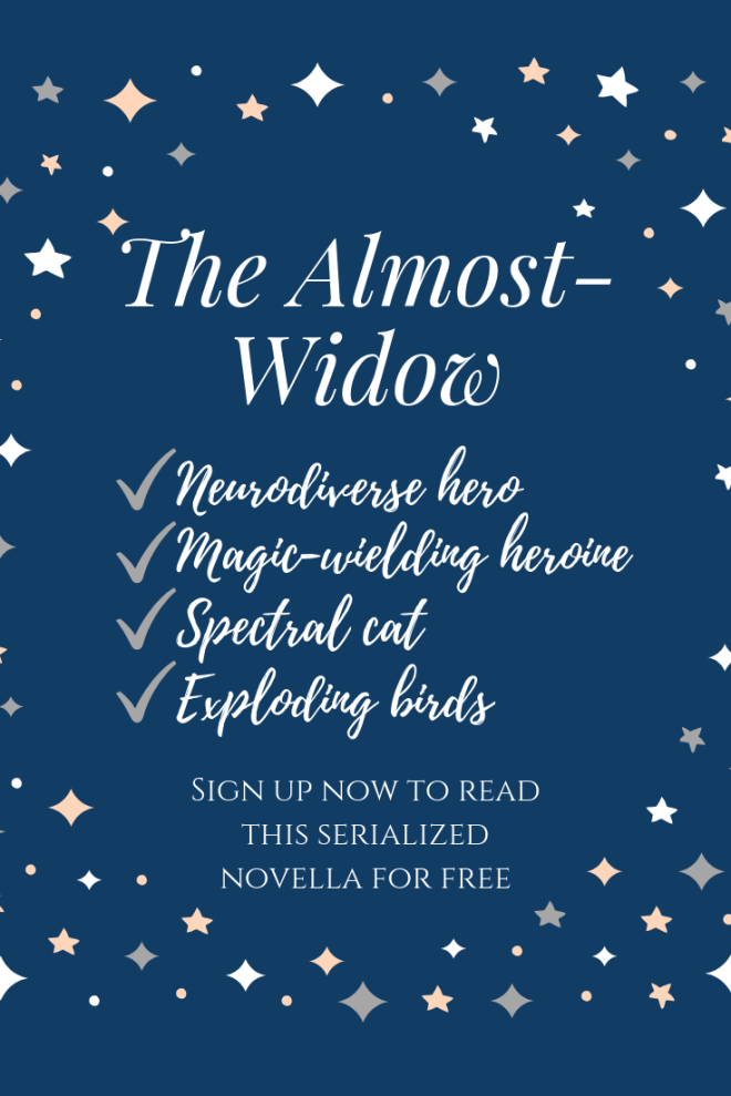 The Almost-Widow: Neurodiverse hero, magic-wielding heroine, spectral cat, exploding birds.
